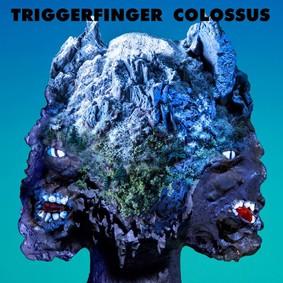 Triggerfinger - Colossus