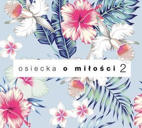 Various Artists - Agnieszka Osiecka o miłości. Volume 2