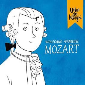 Wolfgang Amadeus Mozart - Ucho do klasyki: Mozart