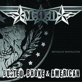 Method Of Destruction - Busted, Broke & American