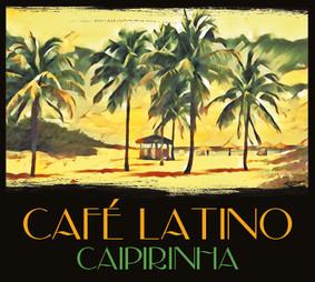 Various Artists - Latino Cafe: Caipirinha