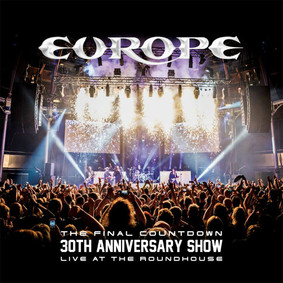 Europe - The Final Countdown 30th Anniversary Show - Live At The Roundhouse [Live]