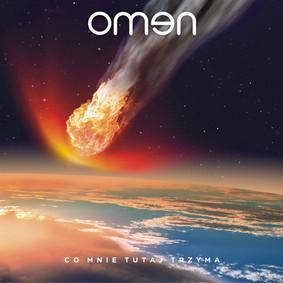 Omen - Co mnie tutaj trzyma