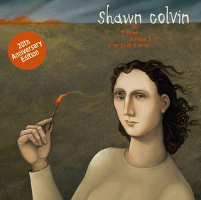 Shawn Colvin - A Few Small Repairs (20th Anniversary Edition)