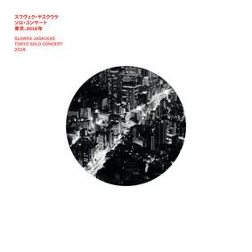 Sławek Jaskułke - Tokyo Solo Concert 2016