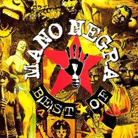 Mano Negra - Best Of Mano Negra