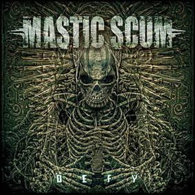 Mastic Scum - Defy [EP]