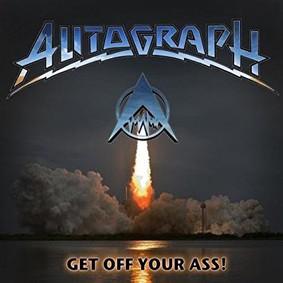 Autograph - Get Off Your Ass!