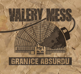 Valery Mess - Granice Absurdu
