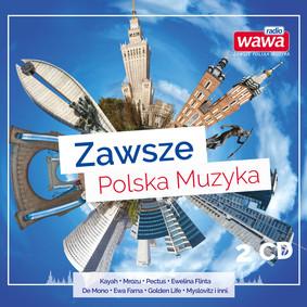 Various Artists - Radio Wawa - Zawsze polska muzyka
