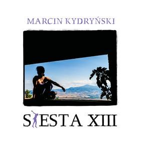 Various Artists - Siesta 13. Marcin Kydryński prezentuje