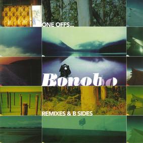 Bonobo - One Offs...Remixes And Rarities
