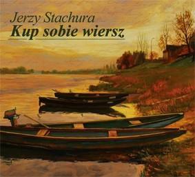 Jerzy Stachura - Kup sobie wiersz