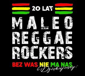 Maleo Reggae Rockers - 20 lat Maleo Reggae Rockers - bez Was nie ma nas - Dziękujemy!