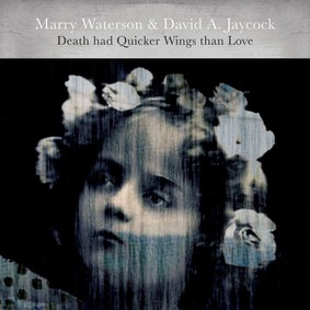Marry Waterson, David Jaycock - Death Had Quicker Wings Than Love