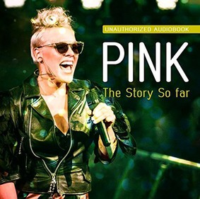 Pink - The Story So Far