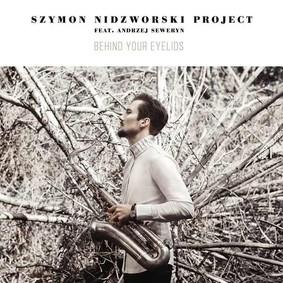 Szymon Nidzworski, Andrzej Seweryn - Behind Your Eyelids