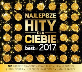 Various Artists - Najlepsze hity dla Ciebie: The Best Of 2017