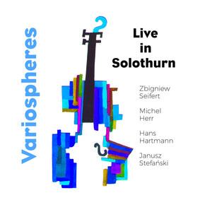 Zbigniew Seifert, Variospheres - Live In Solothurn