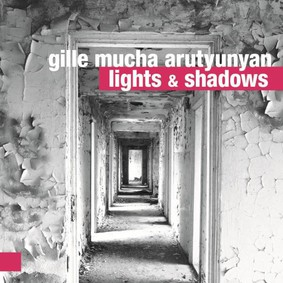 Gille Mucha Arutyunyan - Lights & Shadows