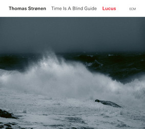 Thomas Strønen - Time Is A Blind Guide Lucus