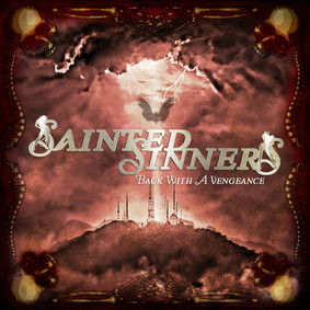 Sainted Sinners - Back With A Vengeance