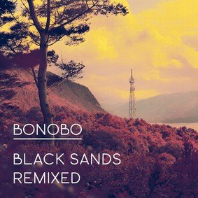 Bonobo - Black Sands Remixed (New Edition 2018)