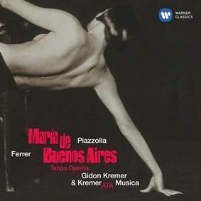 Gidon Kremer - Piazzolla: Maria de Buenos Aires