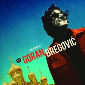 Goran Bregović - Welcome to Goran Bregovic