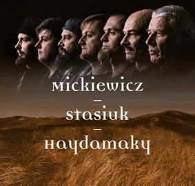 Haydamaky - Mickiewicz - Stasiuk - Haydamaky