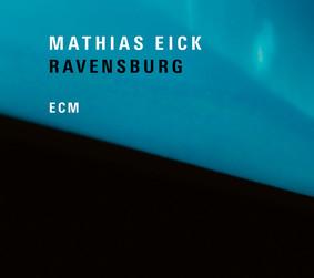 Mathias Eick - Ravensburg