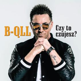 B-QLL - Czy to czujesz?