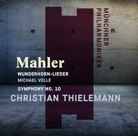 Michael Volle, Christian Thielemann - Mahler: Wunderhorn-Lieder, Symphony No. 10