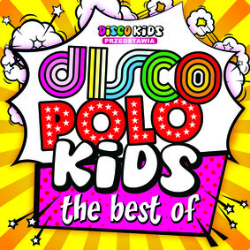 Various Artists - Disco Polo Kids Best Of