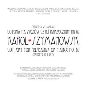 Various Artists - Karol Szymanowski. Loteria na mężów czyli narzeczony nr 69 (operetka w 3 aktach)