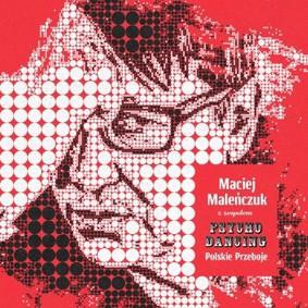 Maciej Maleńczuk, Psychodancing - Polskie przeboje