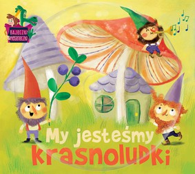 Various Artists - Bajeczki Pioseneczki: My jesteśmy krasnoludki