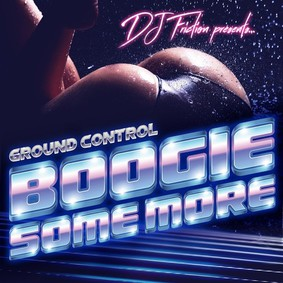 DJ Friction presents: Ground Control - Boogie Some More