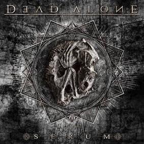 Dead Alone - Serum