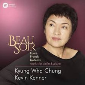 Kyug Wha Chung, Kevin Kenner - Faure, Franck, Dabussy: Works For Violin And Piano