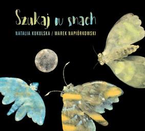 Natalia Kukulska, Marek Napiórkowski - Szukaj w snach