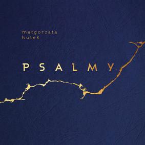Małgorzata Hutek - Psalmy