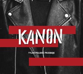 Various Artists - Tylko polskie przeboje: Kanon