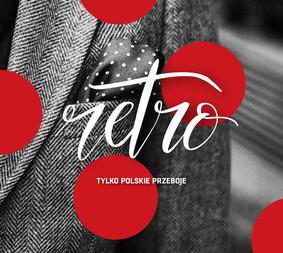 Various Artists - Tylko polskie przeboje: Retro