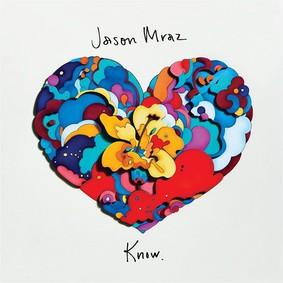 Jason Mraz - Know.