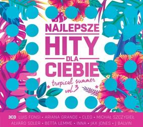 Various Artists - Najlepsze Hity Dla Ciebie: Tropical Summer. Volume 3