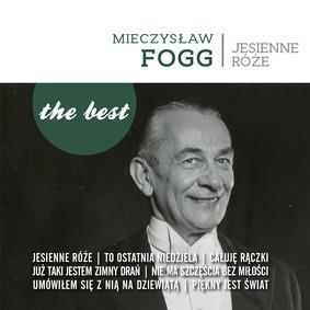 Mieczysław Fogg - The Best: Jesienne róże
