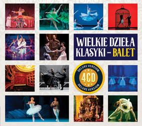 Various Artists - Wielkie dzieła klasyki: Balet