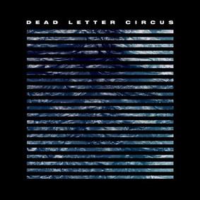 Dead Letter Circus - Dead Letter Circus
