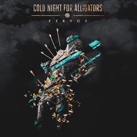 Cold Night For Alligators - Fervor